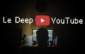 Le Deep Youtube